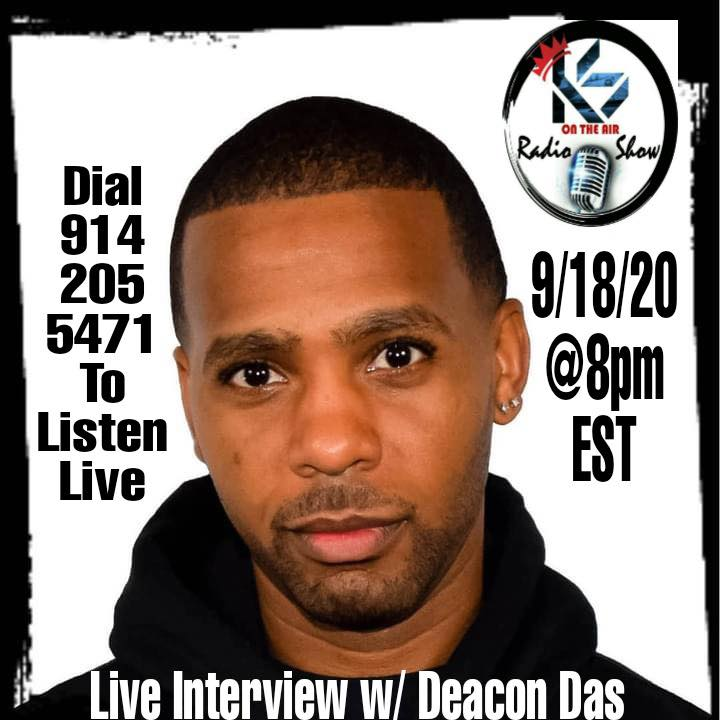 K.S.Radio Show – Fri Sept 18th @8p EST : Featuring Deacon D.A.S.